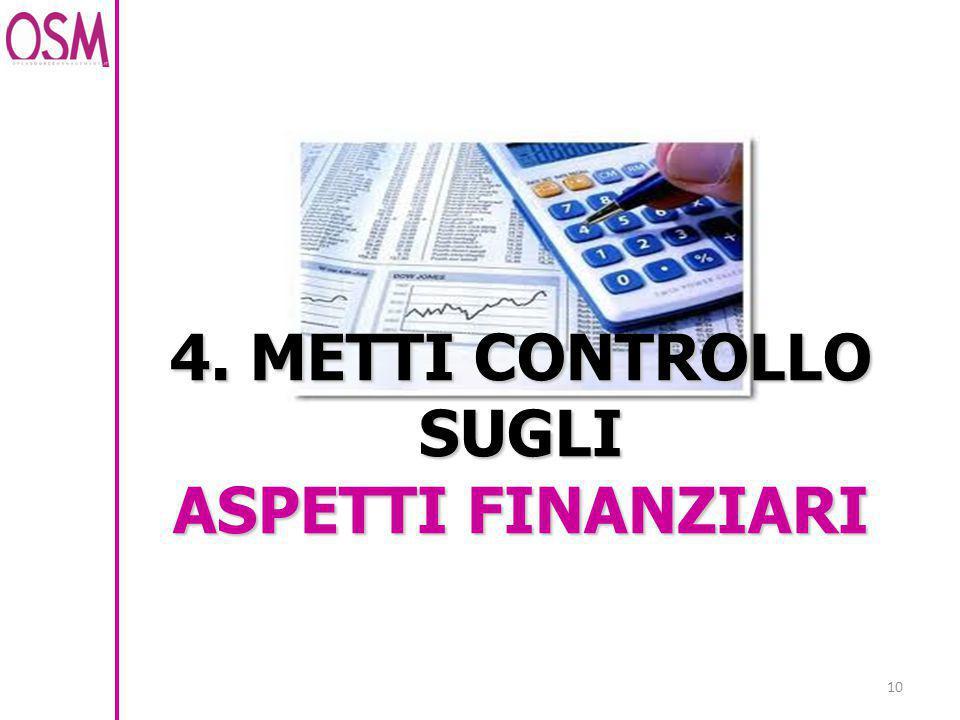 4. METTI CONTROLLO SUGLI ASPETTI FINANZIARI