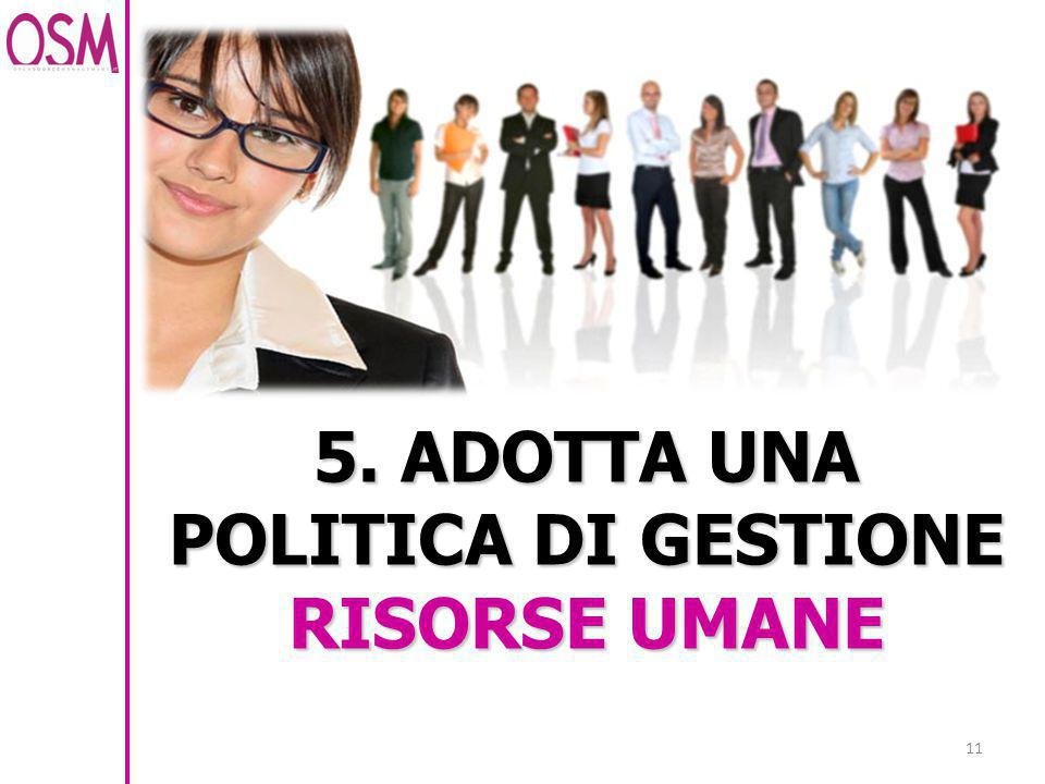 5. ADOTTA UNA POLITICA DI GESTIONE RISORSE UMANE
