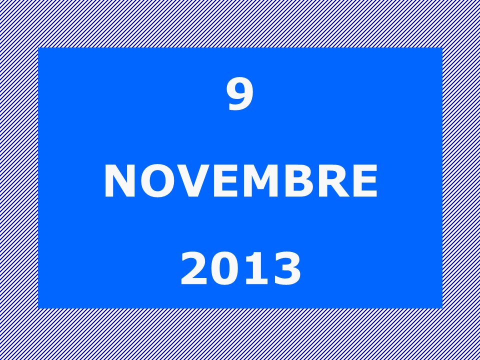 9 NOVEMBRE 2013