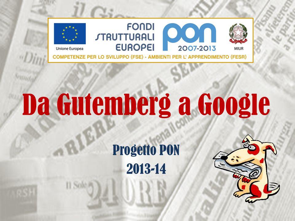 Da Gutemberg a Google Progetto PON 2013-14