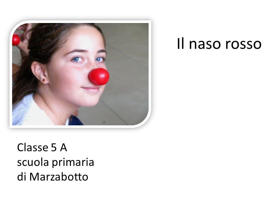 Il naso rosso Classe 5 A scuola primaria di Marzabotto