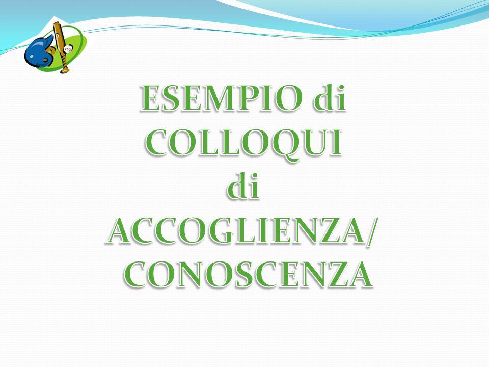 ESEMPIO di COLLOQUI di ACCOGLIENZA/ CONOSCENZA