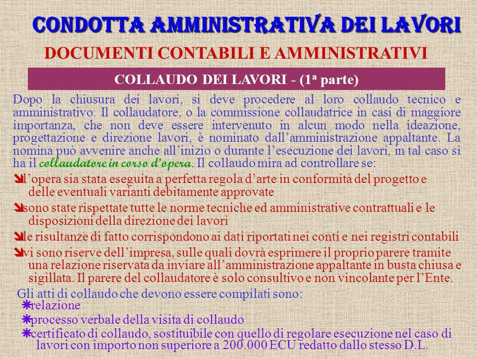 CONDOTTA AMMINISTRATIVA DEI LAVORI COLLAUDO DEI LAVORI - (1a parte)
