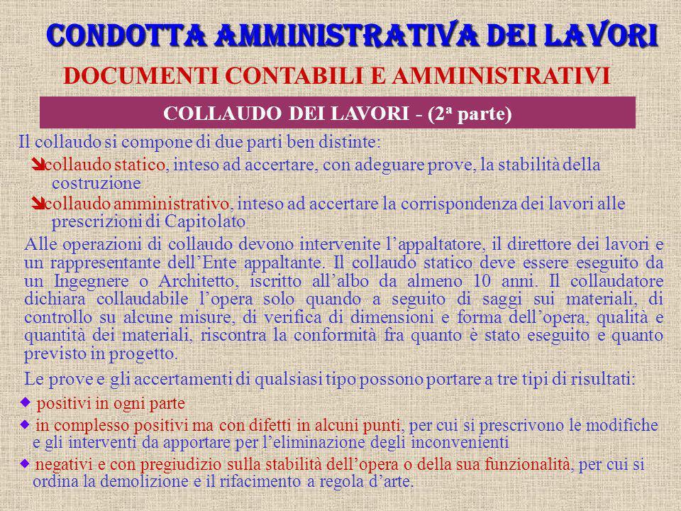 CONDOTTA AMMINISTRATIVA DEI LAVORI COLLAUDO DEI LAVORI - (2a parte)