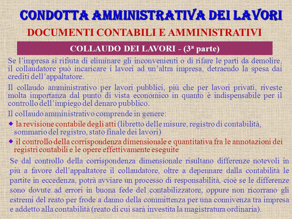 CONDOTTA AMMINISTRATIVA DEI LAVORI COLLAUDO DEI LAVORI - (3a parte)