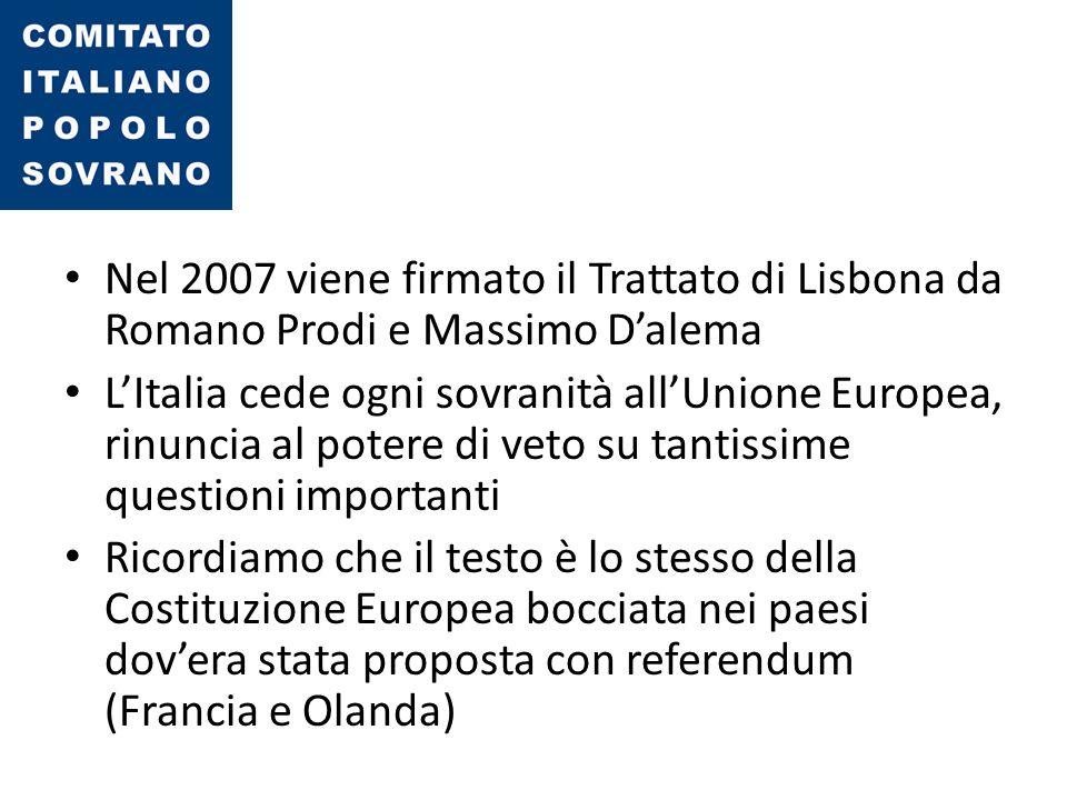 Nel 2007 viene firmato il Trattato di Lisbona da Romano Prodi e Massimo D'alema