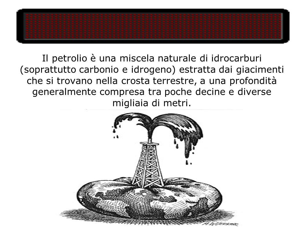 Il petrolio è una miscela naturale di idrocarburi (soprattutto carbonio e idrogeno) estratta dai giacimenti che si trovano nella crosta terrestre, a una profondità generalmente compresa tra poche decine e diverse migliaia di metri.