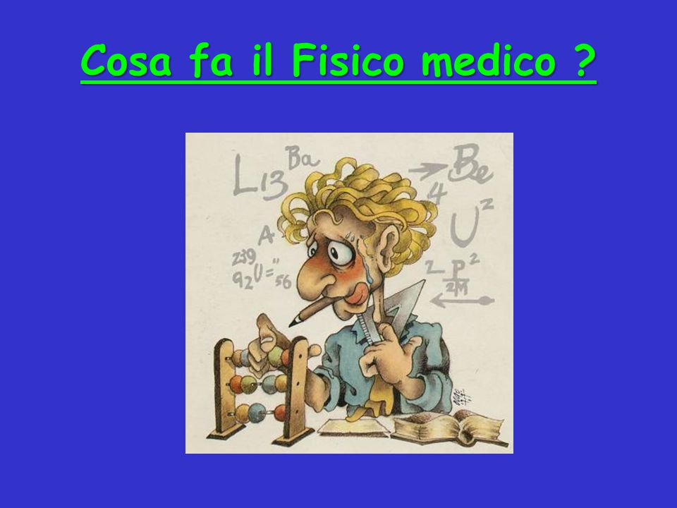 Cosa fa il Fisico medico