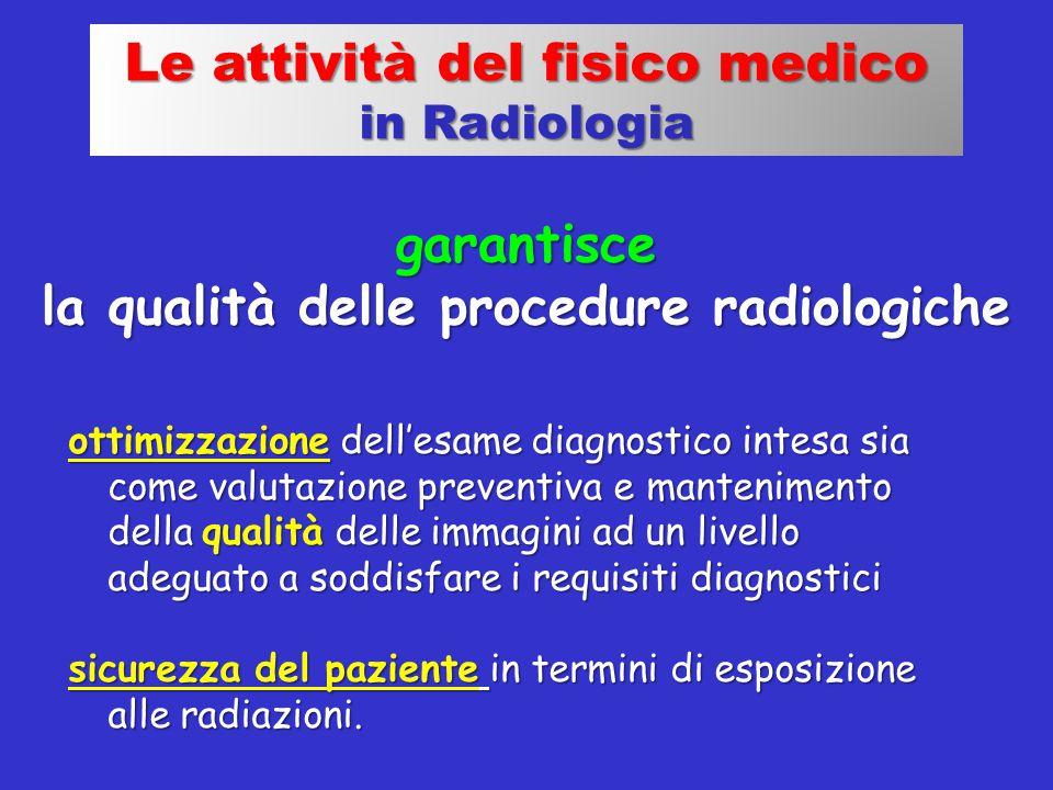 Le attività del fisico medico la qualità delle procedure radiologiche