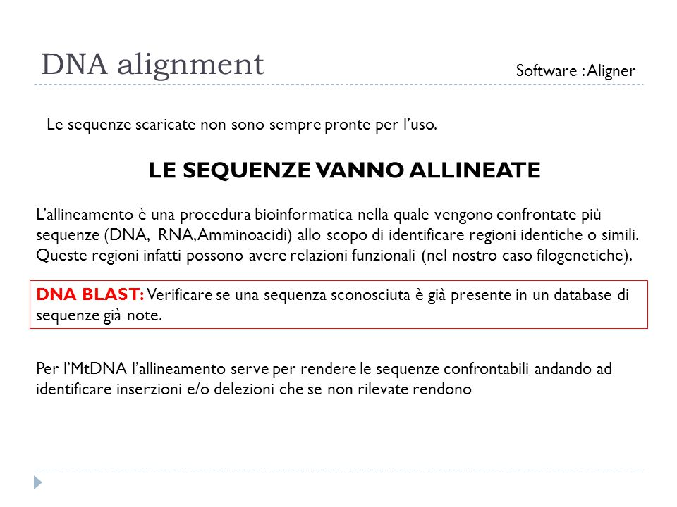 DNA alignment LE SEQUENZE VANNO ALLINEATE Software : Aligner