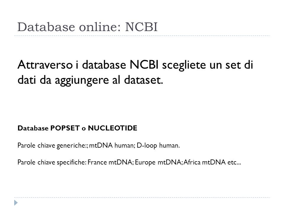 Database online: NCBI Attraverso i database NCBI scegliete un set di dati da aggiungere al dataset.