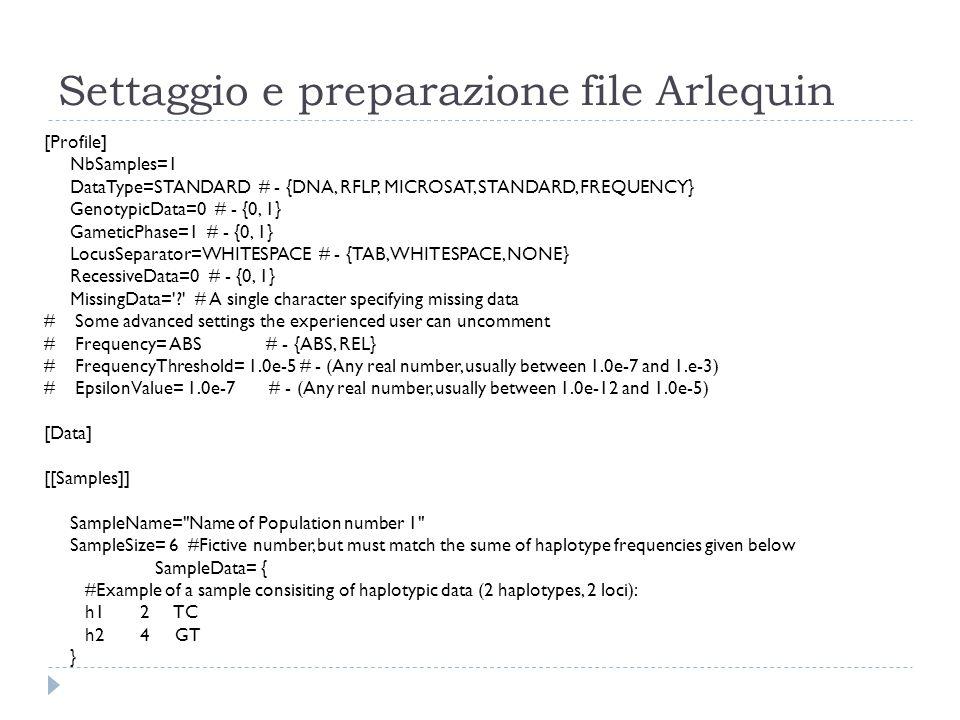 Settaggio e preparazione file Arlequin