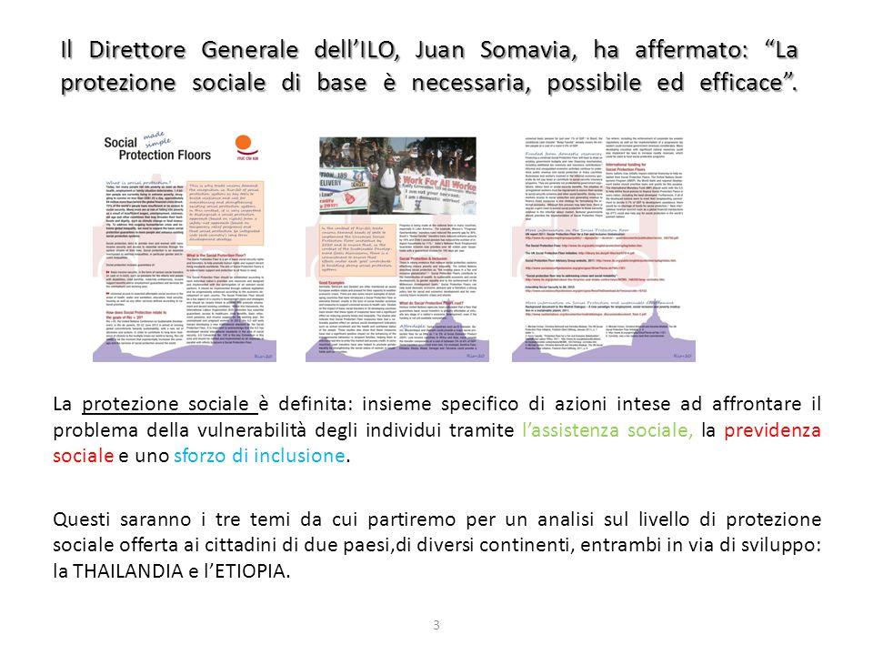 Il Direttore Generale dell'ILO, Juan Somavia, ha affermato: La protezione sociale di base è necessaria, possibile ed efficace .