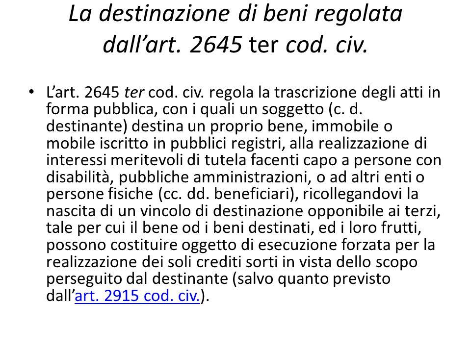 La destinazione di beni regolata dall'art. 2645 ter cod. civ.