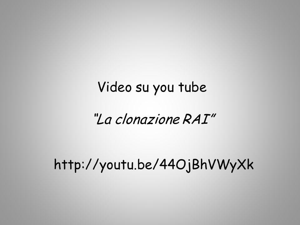 Video su you tube La clonazione RAI