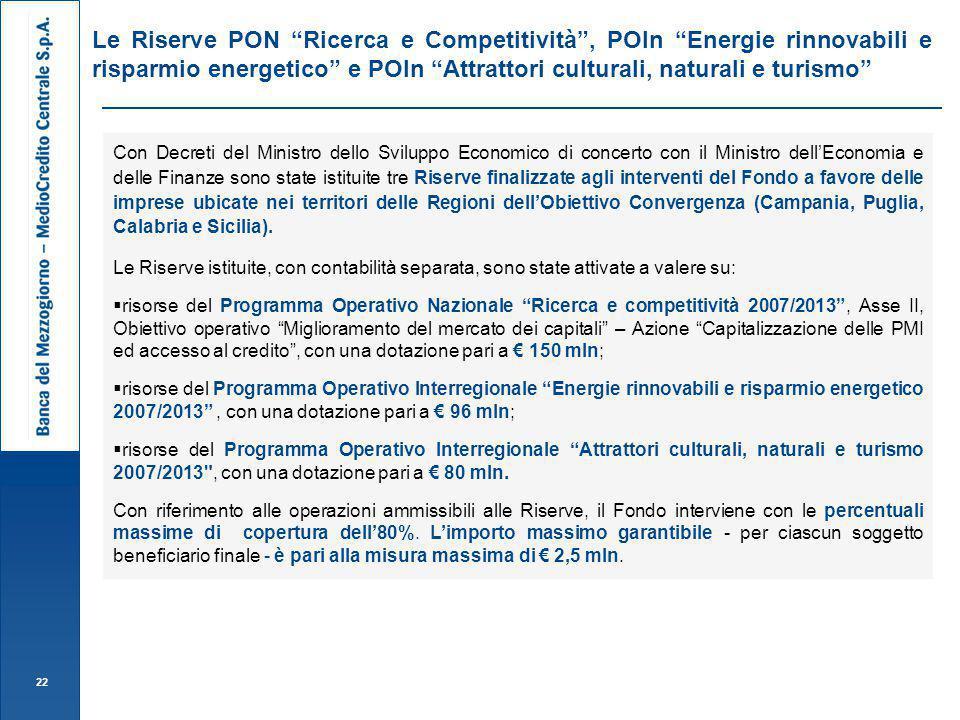 Le Riserve PON Ricerca e Competitività , POIn Energie rinnovabili e risparmio energetico e POIn Attrattori culturali, naturali e turismo