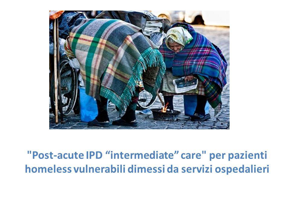 Post-acute IPD intermediate care per pazienti homeless vulnerabili dimessi da servizi ospedalieri