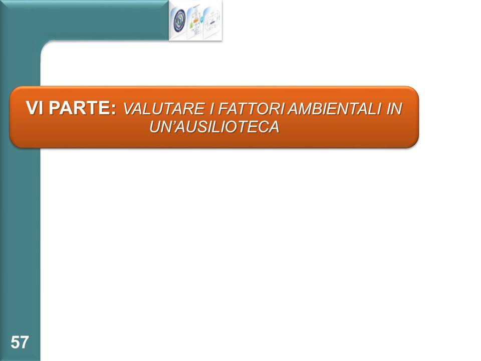 VI PARTE: VALUTARE I FATTORI AMBIENTALI IN UN'AUSILIOTECA