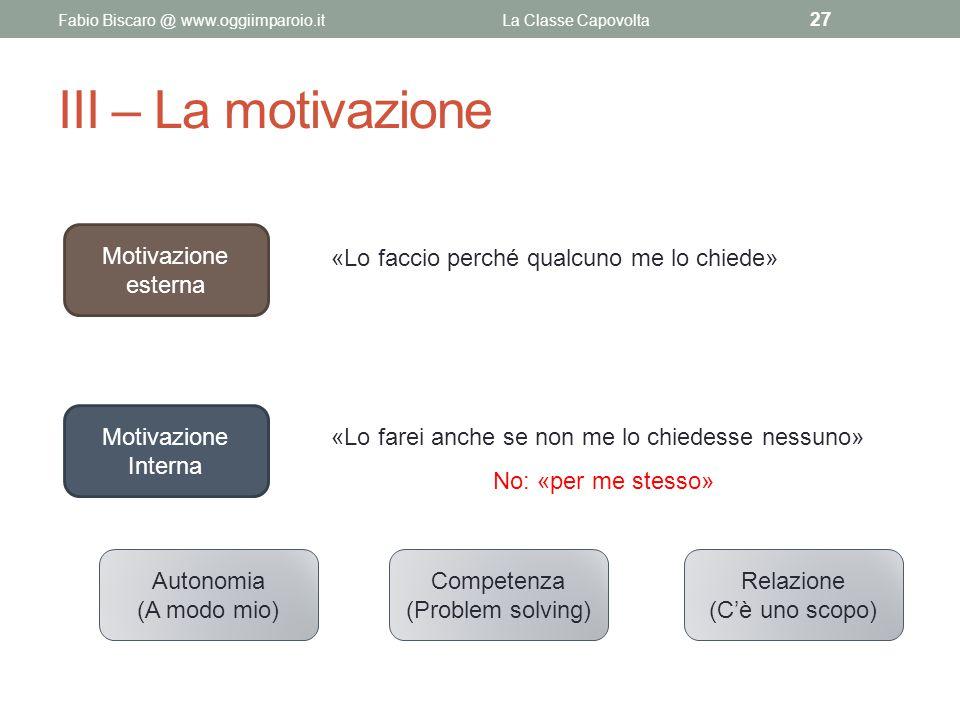 III – La motivazione Motivazione esterna
