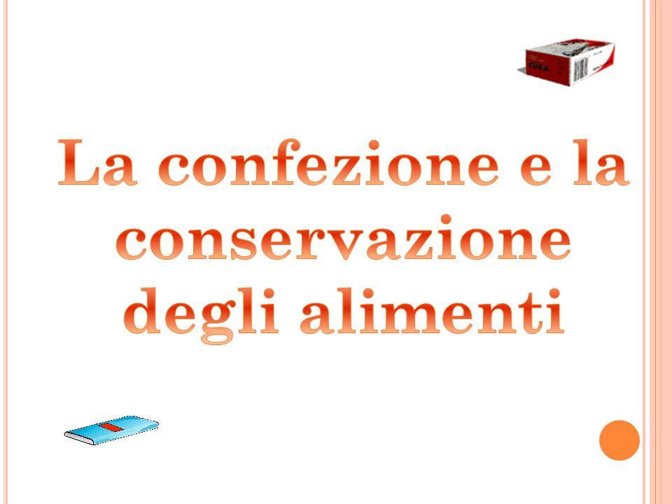 La confezione e la conservazione degli alimenti