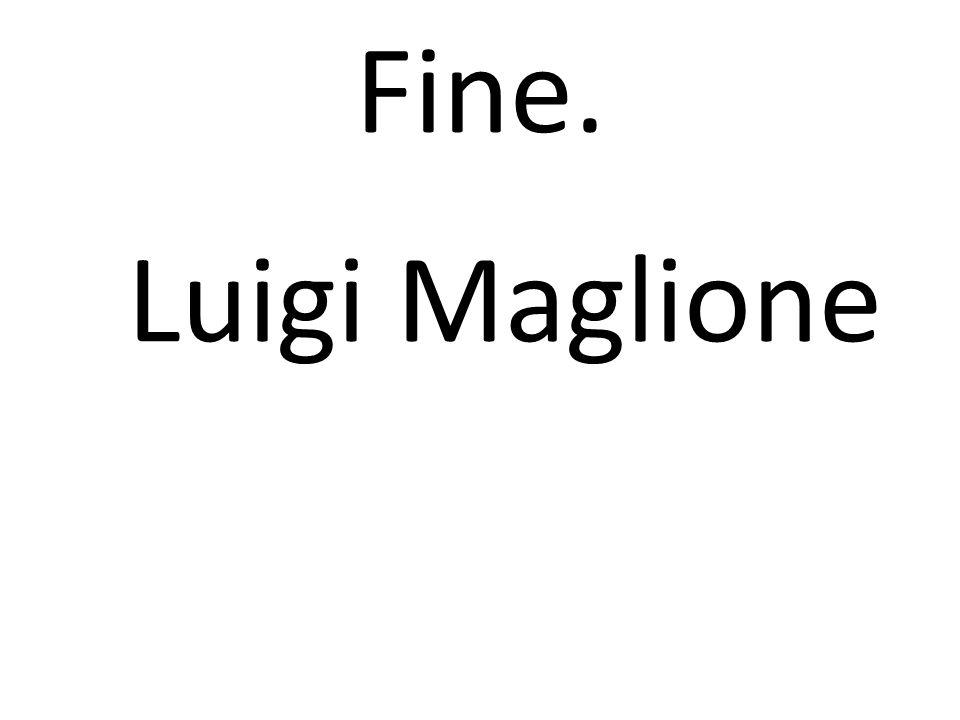 Fine. Luigi Maglione