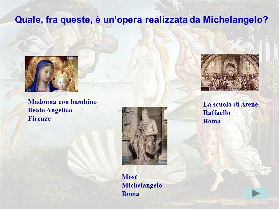 michelang3giusta Quale, fra queste, è un'opera realizzata da Michelangelo Madonna con bambino. Beato Angelico.