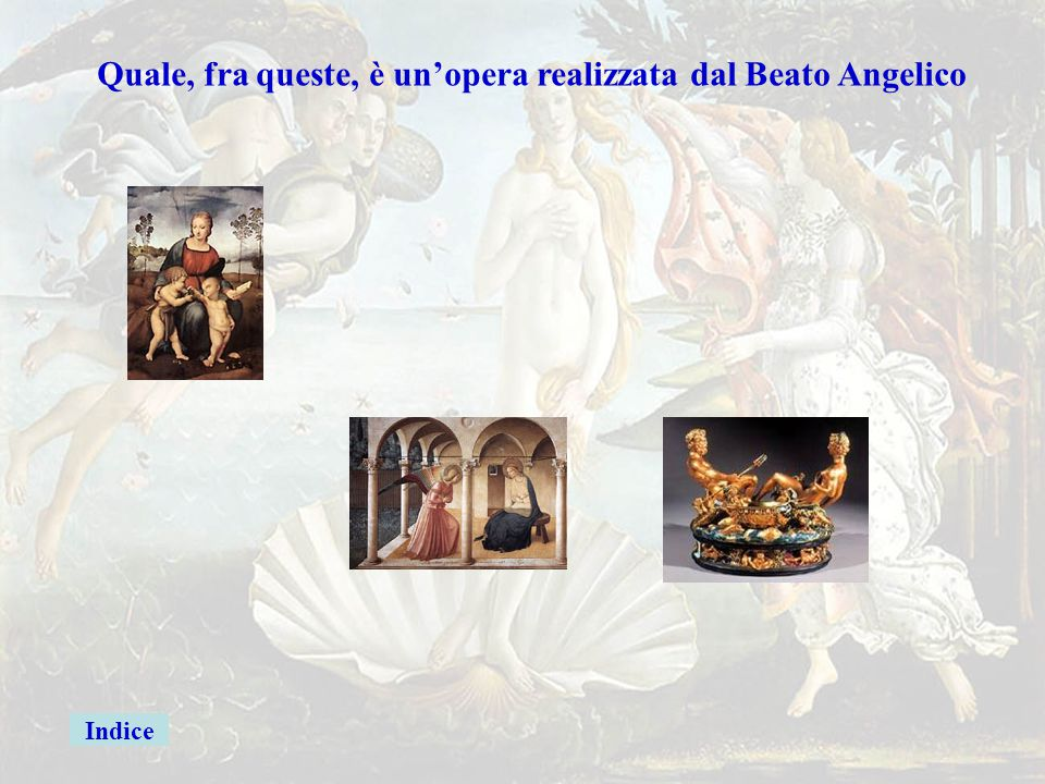beato Quale, fra queste, è un'opera realizzata dal Beato Angelico
