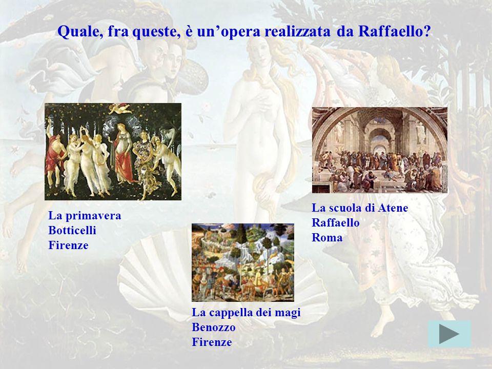raffaellogiusta Quale, fra queste, è un'opera realizzata da Raffaello