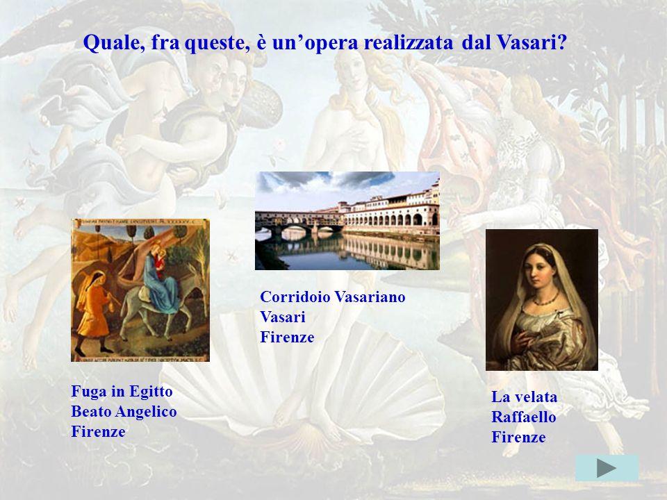 Vasarigiusta Quale, fra queste, è un'opera realizzata dal Vasari