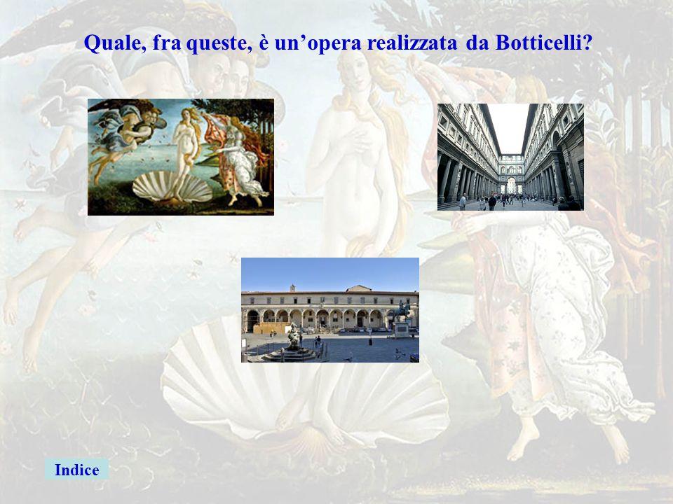botticelli Quale, fra queste, è un'opera realizzata da Botticelli