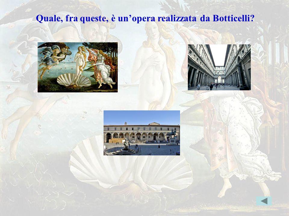 botticellierr Quale, fra queste, è un'opera realizzata da Botticelli