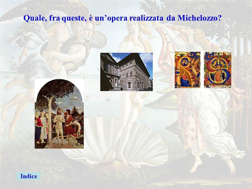 Michelozzo Quale, fra queste, è un'opera realizzata da Michelozzo