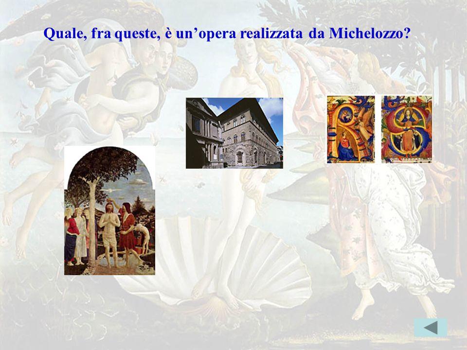 Michelozzoerrata Quale, fra queste, è un'opera realizzata da Michelozzo