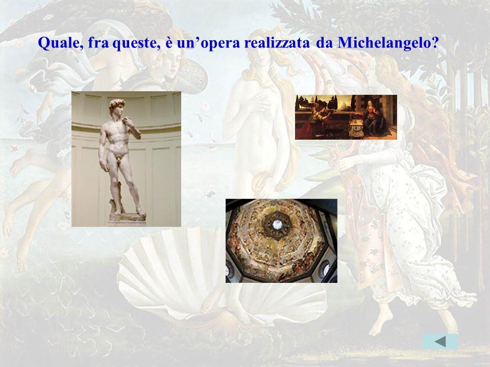 michel2errata Quale, fra queste, è un'opera realizzata da Michelangelo