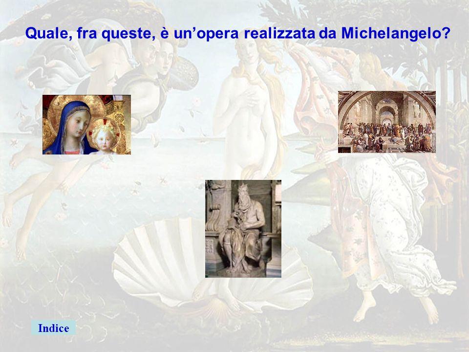 michelang3 Quale, fra queste, è un'opera realizzata da Michelangelo