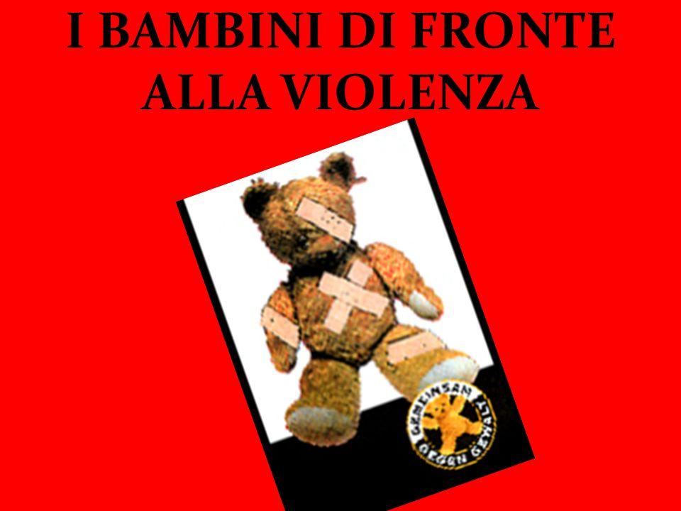 I BAMBINI DI FRONTE ALLA VIOLENZA