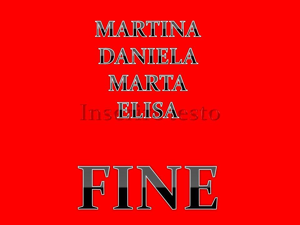 MARTINA DANIELA MARTA ELISA FINE Inserire testo