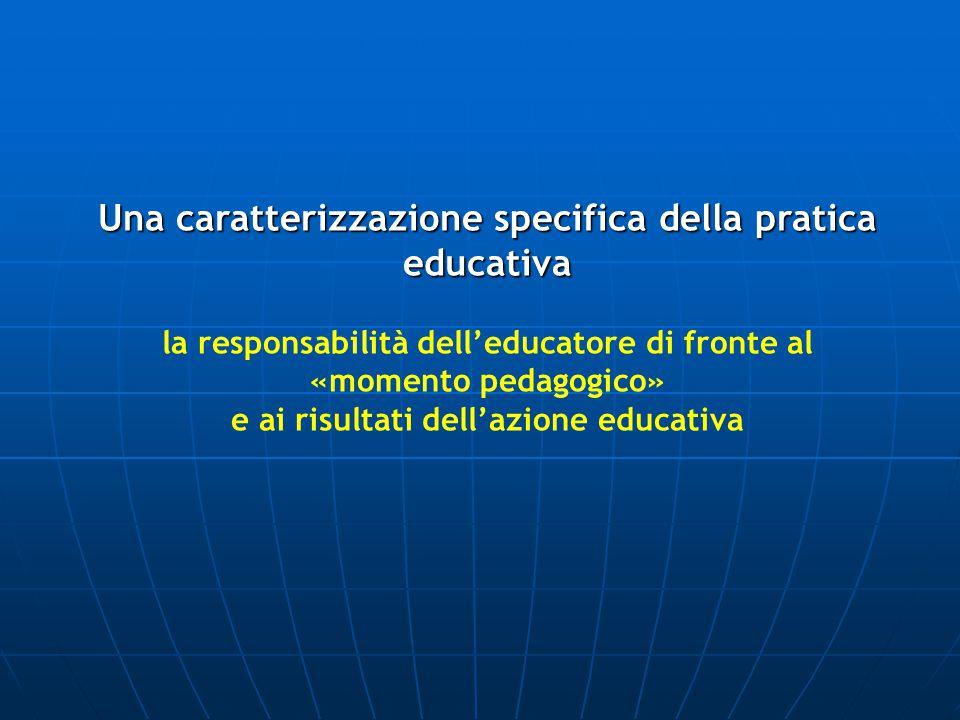 Una caratterizzazione specifica della pratica educativa