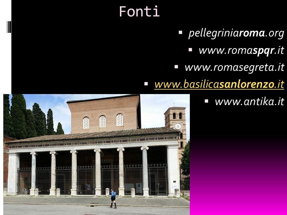 Fonti pellegriniaroma.org www.romaspqr.it www.romasegreta.it