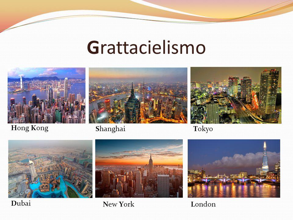 Grattacielismo Hong Kong Shanghai Tokyo Dubai New York London