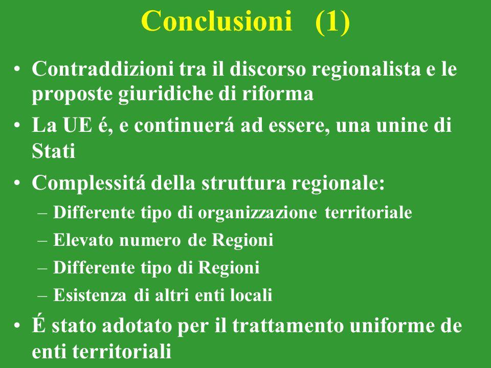 Conclusioni (1) Contraddizioni tra il discorso regionalista e le proposte giuridiche di riforma.