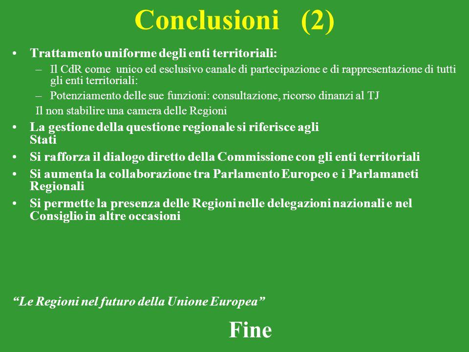 Conclusioni (2) Fine Trattamento uniforme degli enti territoriali: