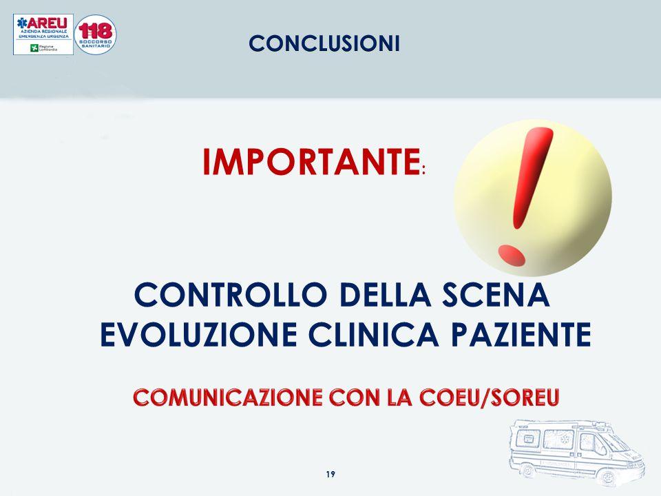 EVOLUZIONE CLINICA PAZIENTE COMUNICAZIONE CON LA COEU/SOREU