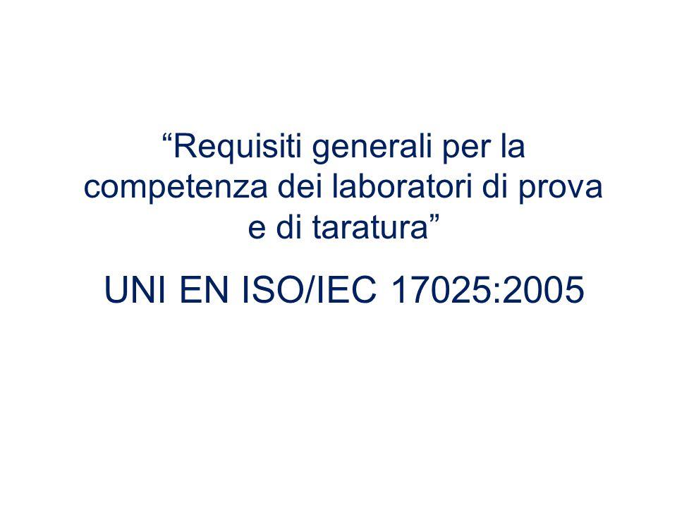 Requisiti generali per la competenza dei laboratori di prova e di taratura