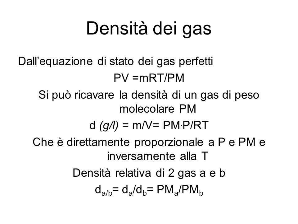Densità dei gas Dall'equazione di stato dei gas perfetti PV =mRT/PM