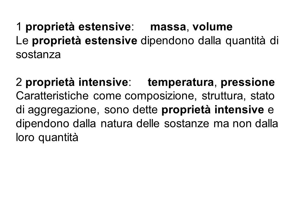1 proprietà estensive: massa, volume