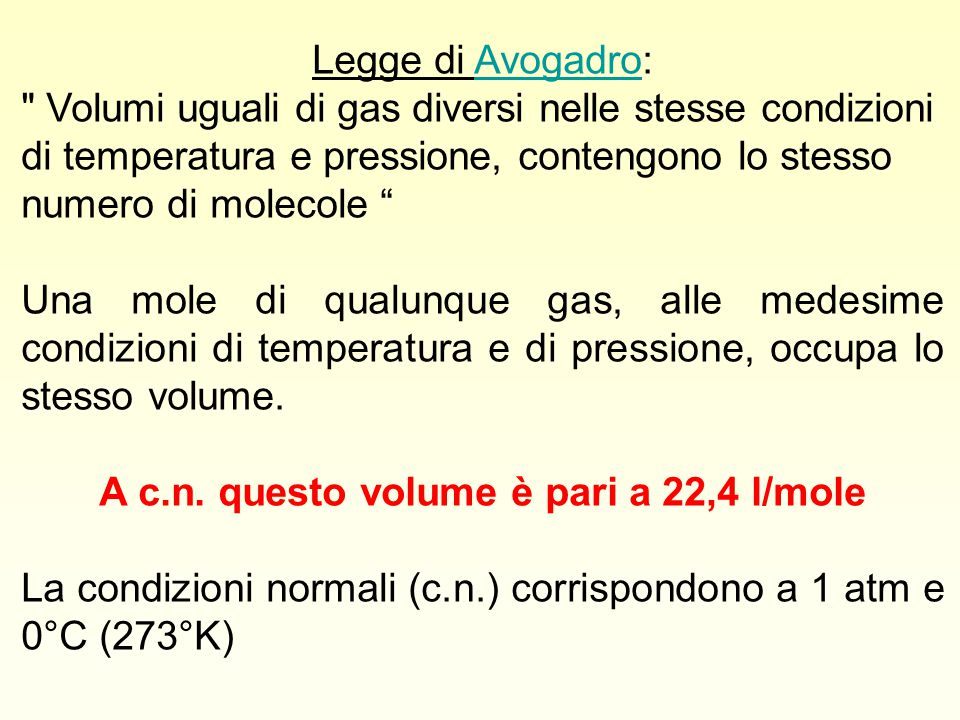 A c.n. questo volume è pari a 22,4 l/mole