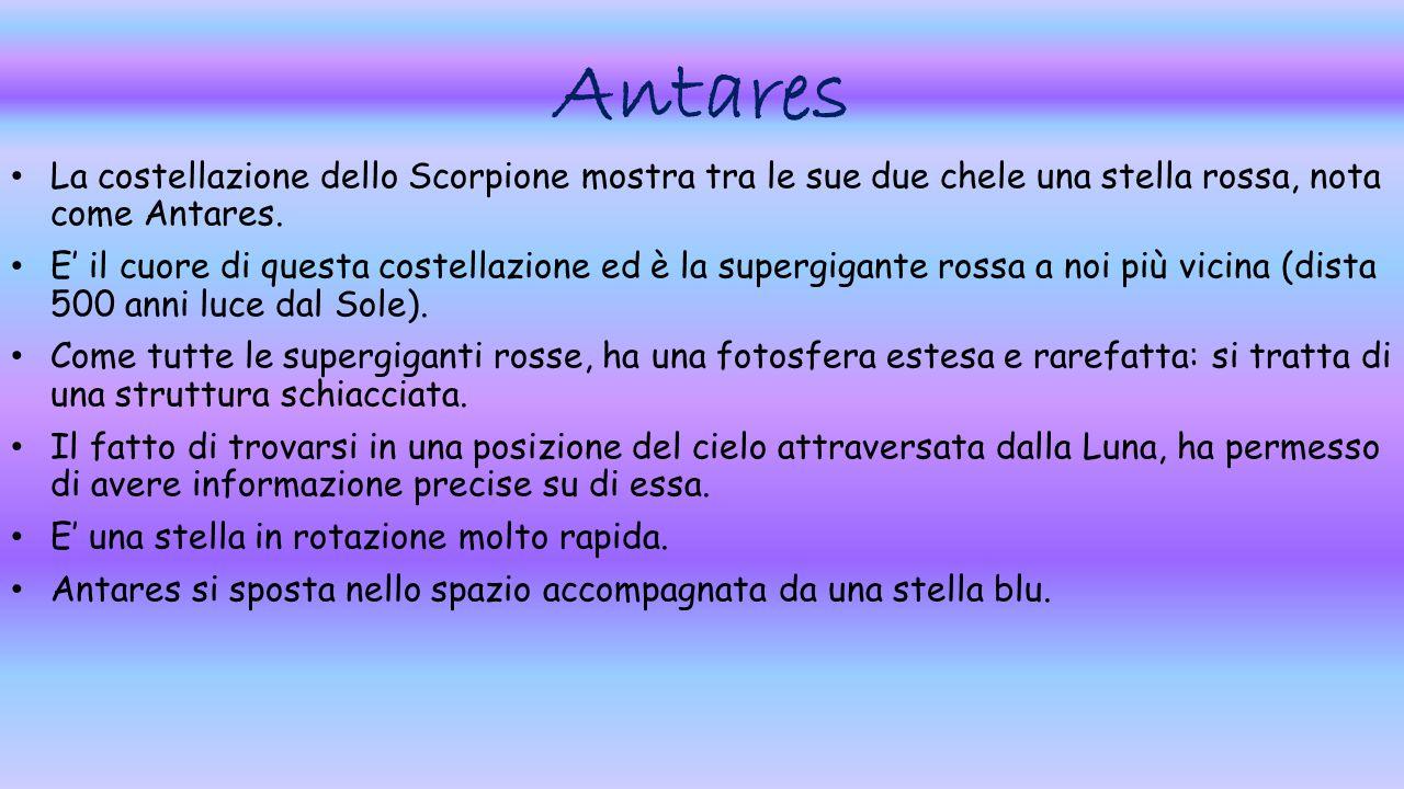 Antares La costellazione dello Scorpione mostra tra le sue due chele una stella rossa, nota come Antares.