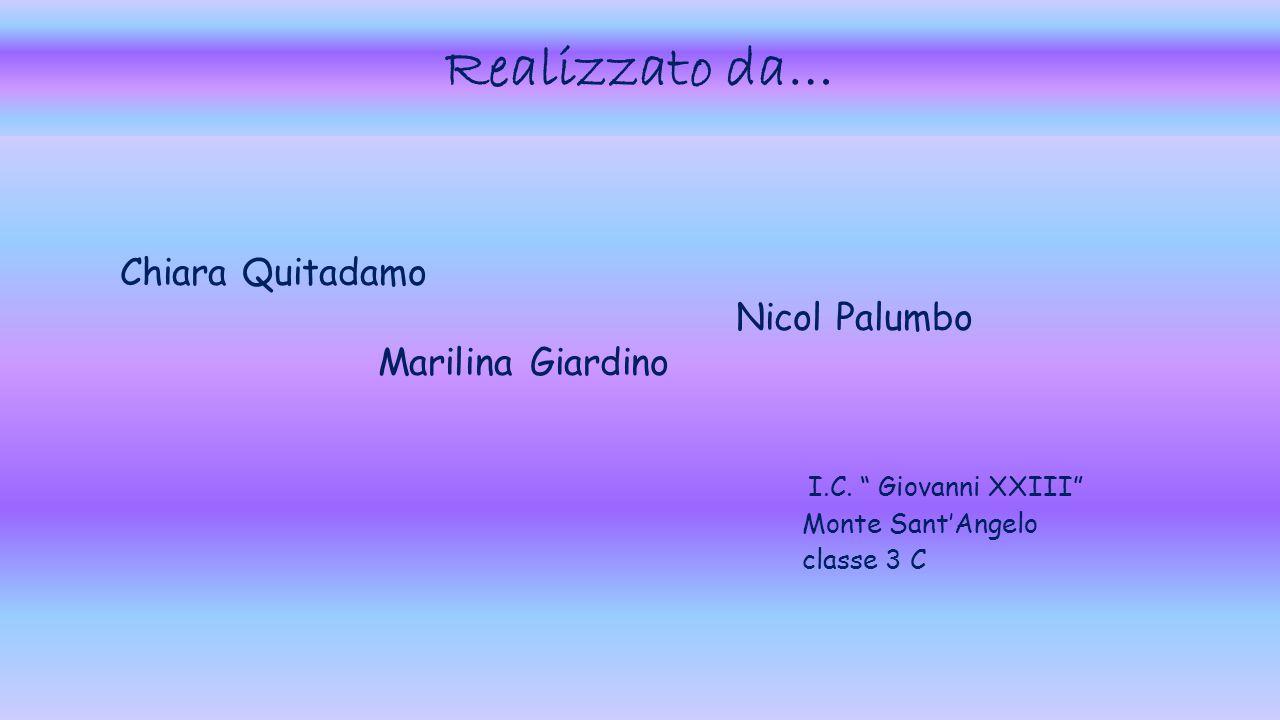 Realizzato da… Chiara Quitadamo Nicol Palumbo Marilina Giardino