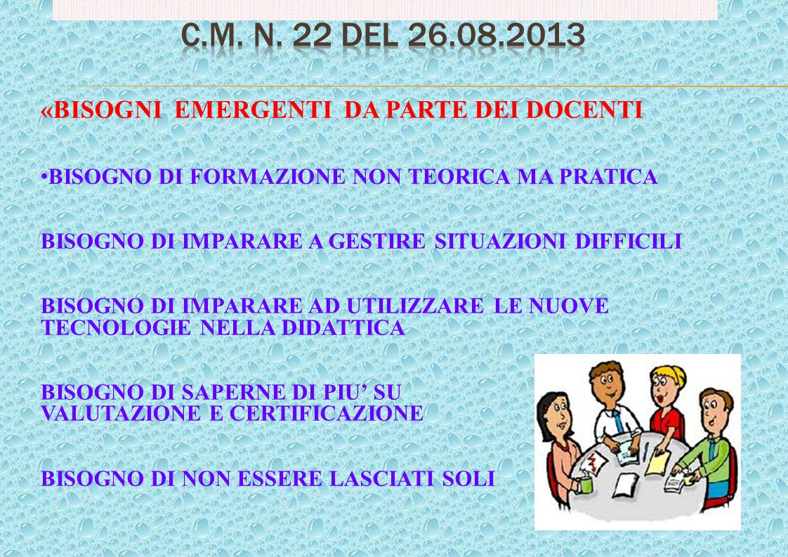 C.M. n. 22 del 26.08.2013 «BISOGNI EMERGENTI DA PARTE DEI DOCENTI